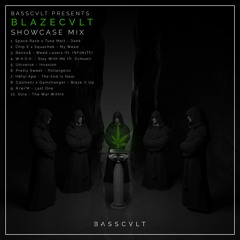 BASSCVLT PRESENTS: BLAZECVLT   SHOWCASE MIX