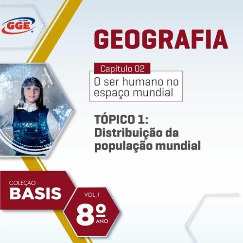 PAP GGE | Basis do 8º ano –(Geografia - Cap. 2 - Tópico 1)