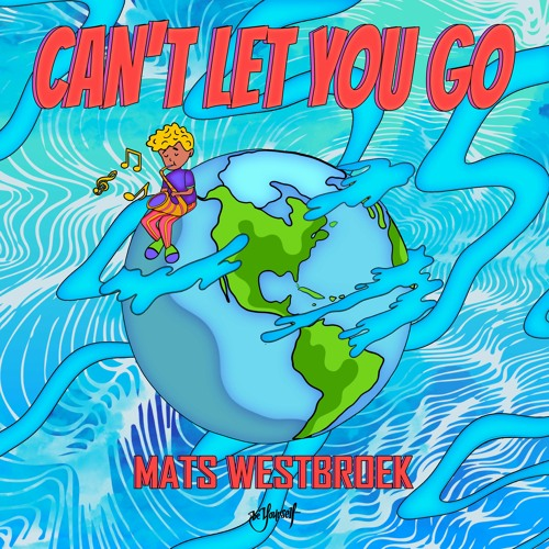 Mats Westbroek - Can't Let You Go [Be Yourself Music]