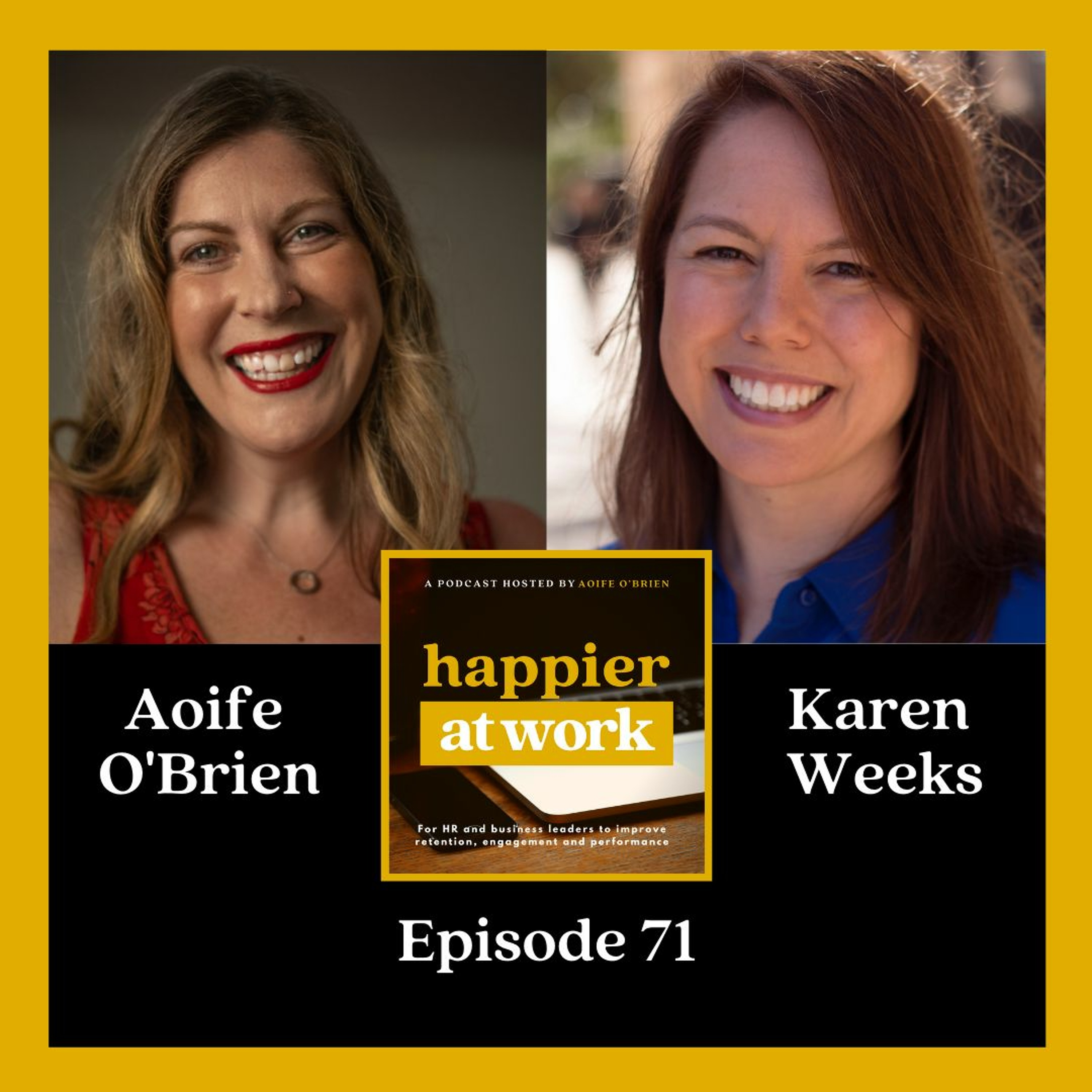 71: Why Igniting Employee Experience Matters with Karen Weeks