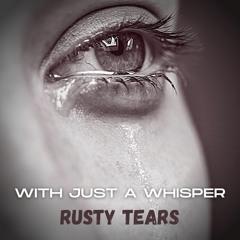 Rusty Tears