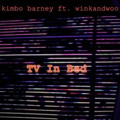 TV IN BED - Kimbo Barney Ft. winkandwoo