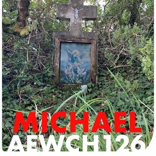 AEWCH 126: THE ARCHANGEL MICHAEL