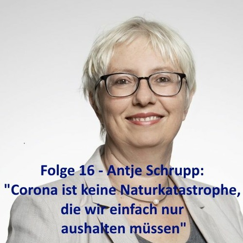 """Folge 16 - Antje Schrupp: """"Corona ist keine Naturkatastrophe, die wir einfach nur aushalten müssen"""""""