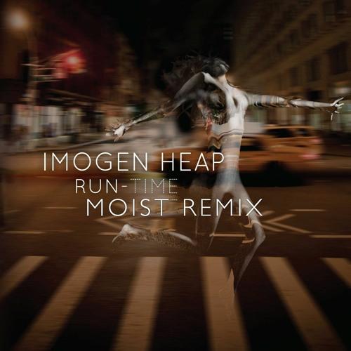 Imogen Heap - Run-Time (Moist Remix)