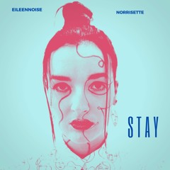 Stay (feat. Norrisette)
