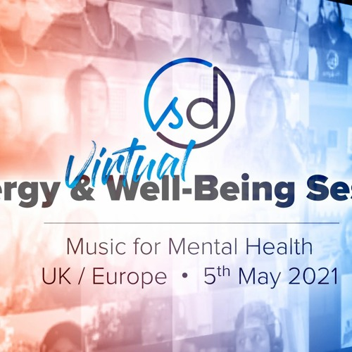 UK/Europe   Music for Mental Health: Virtual Energy & Well-Being Session   5 May 2021   SongDivision