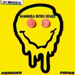 FARRUKO - PEPAS (Mammba Intro Remix)