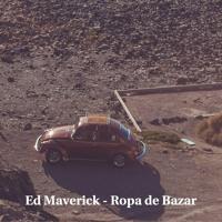 Ed Maverick - Ropa De Bazar | Nativo Records