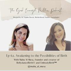 62. Awakening to the Possibilities of Birth