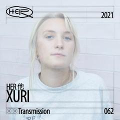 HER 他 Transmission 062: XURI