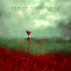 Demian's Aleucaria | Carlos Vivanco & Belial Pelegrim