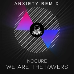 NoCure - We Are The Ravers (ANXIETY Remix)[Sons Of Techno]