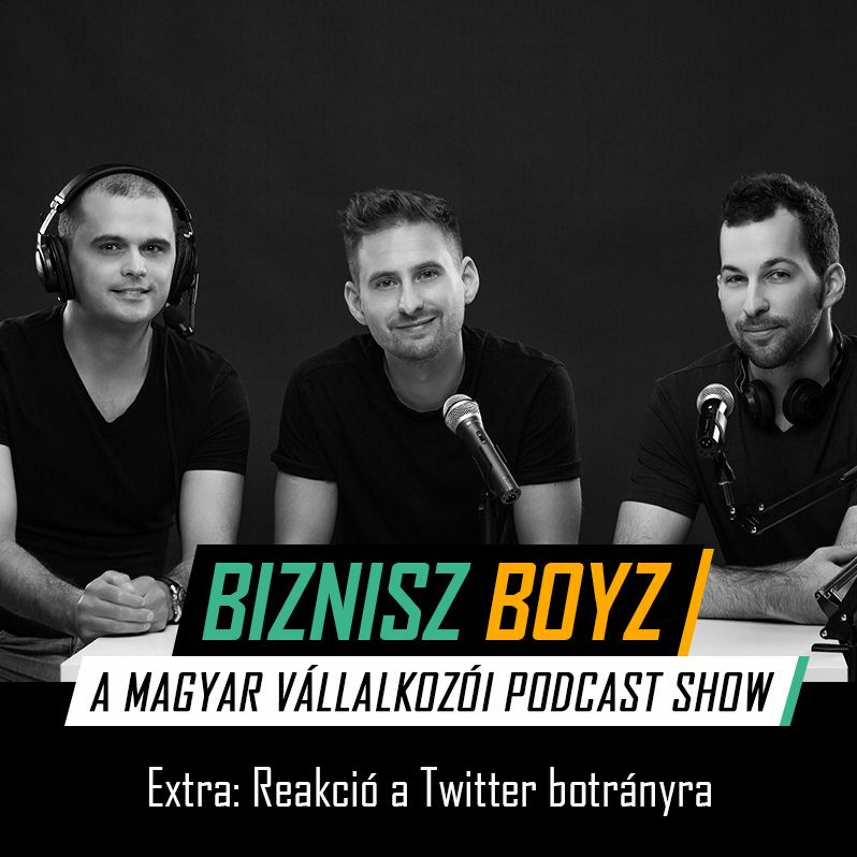 Extra: Gyors reakció a Twitter botrányára | Biznisz Boyz Podcast