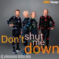 ABBA - Don't Shut Me Down (Dj AlexVanS Intro Club Mix)