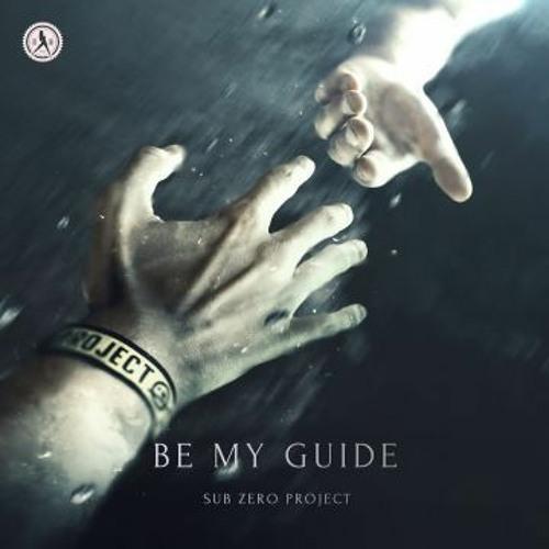 Sub Zero Project - Be My Guide