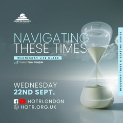 Life Class with Temi Odejide - Navigating these Times - 22.09.21