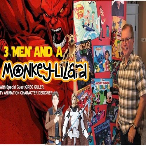 3 Men and a MoNKeY-LiZaRD Episode 37 Special Guest Greg Guler, Character Designer