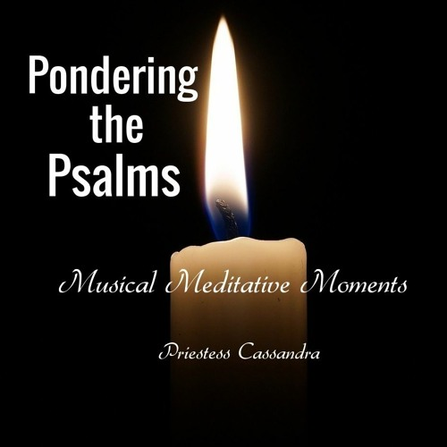 Pondering the Psalms: Musical Meditative Moments