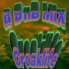 CroakLife a DnB Mix