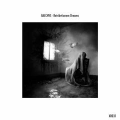 𝐏𝐑𝐄𝐌𝐈𝐄𝐑𝐄 | BACCHVS - Somekind Of Dream (Original Mix)[XR031]