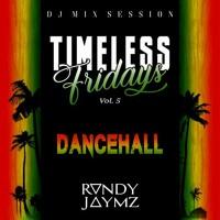 Timeless Fridays Vol 5 (dancehall)