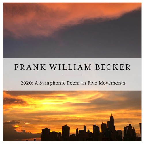 2020: A Symphonic Poem in Five Movements
