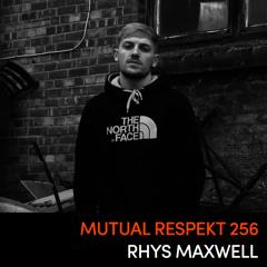 Mutual Respekt 256: Rhys Maxwell