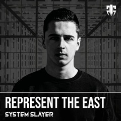 System Slayer - Represent The East (FREE DOWNLOAD ORIGINAL MIX)