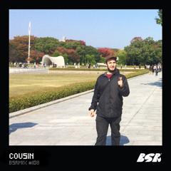 BSRMIX #108 - Cousin