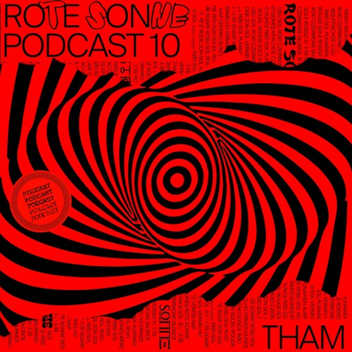 Rote Sonne Podcast 10 | Tham