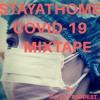 Download STAYATHOME-COVID-19 MIXTAPE || (DJZEEZ BADDEST) Mp3