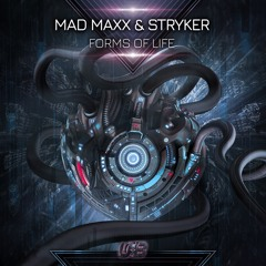 Mad Maxx & Stryker - Forms Of Life - 👽 FULL TRACK 👽
