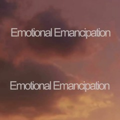 'Emotional Emancipation'