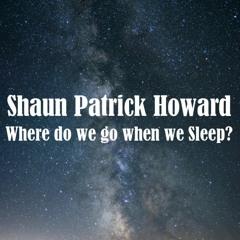 Where do we go when we Sleep?