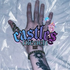 castles - bleach (peep x tracy) remix