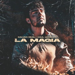 "Galvan Real, Raul Camacho - ""La Magia""✔️🎧"