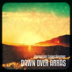 Dawn Over Arras by Jeremias Langsämmer (Remixed and Remastered)
