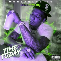 MoneyBagg Yo - Time Today - Chopped And Screwed