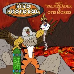 BIRD PROTOCOL - Episode 26: Return Of The Lazy Birds