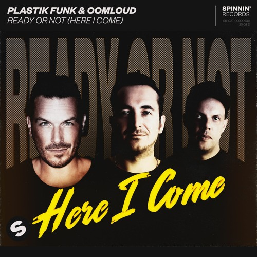Stream Plastik Funk & Oomloud - Ready Or Not [OUT NOW] by Spinnin' Records | Listen online for free on SoundCloud