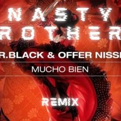 MR.Black & Offer Nissim - Mucho Bien (Nasty Brothers Remix)