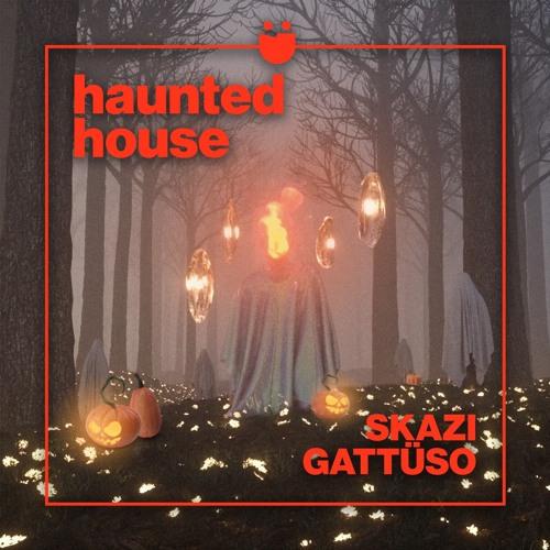SKAZI X GATTUSO - Haunted House