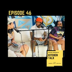 Maino Presents Kitchen Talk EP 46