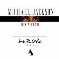 Michael Jackson - Rock With You (LEGOVE Remix)
