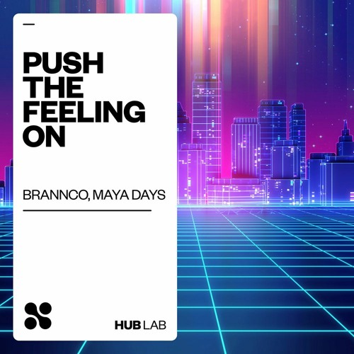 Brannco, Maya Days - Push The Feeling On