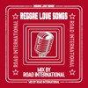 REGGAE LOVE SONGS | Valentines Day Mix by Road International x VP Records