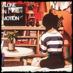 Alone in Motion