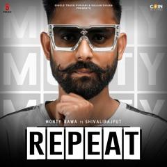 Repeat By Monty Bawa featuring Shivalirajuput   Coin Digital   New Punjabi Songs 2021