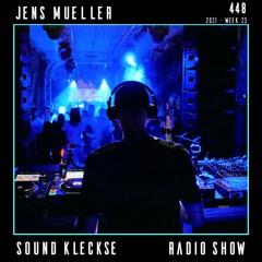 Sound Kleckse Radio Show 0448 - Jens Mueller - 2021 week 23